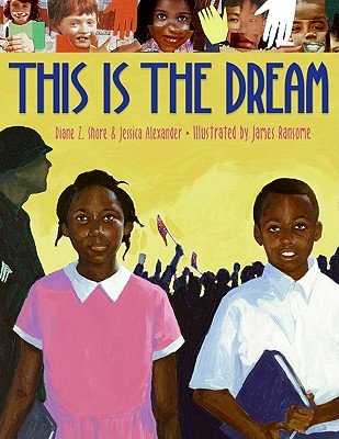 This Is the Dream By Shore, Diane Z./ Alexander, Jessica/ Ransome, James (ILT)