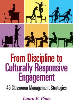 From Discipline to Culturally Responsive Engagement By Pinto, Laura E.