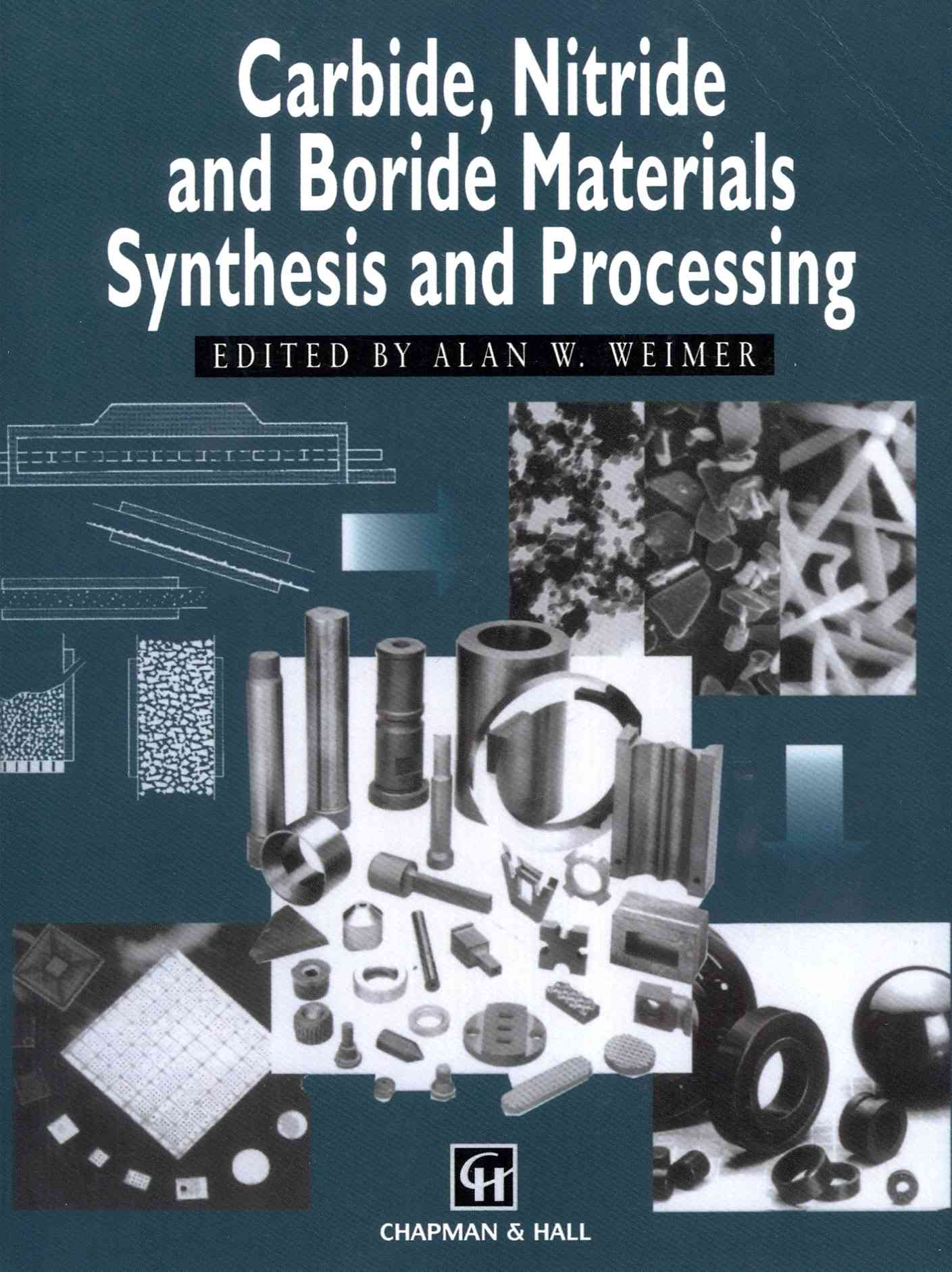 Carbide, Nitride and Boride Materials Synthesis and Processing By Weimer, A. W. (EDT)
